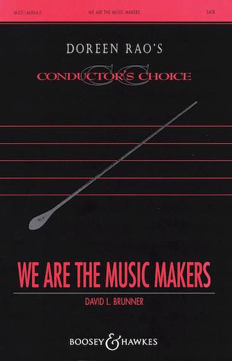 We Are the Music Makers : SATB Divisi : David L. Brunner : David L. Brunner : Sheet Music : 48004613 : 073999327335