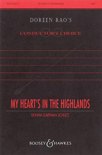 My Heart's in the Highlands : SATB : Donna Gartman Schultz : Donna Gartman Schultz : Sheet Music : 48005019 : 073999050196