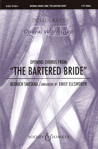 The Bartered Bride : SSAA : Emily Ellsworth : Bedrich Smetana : Sheet Music : 48005126 : 073999051261