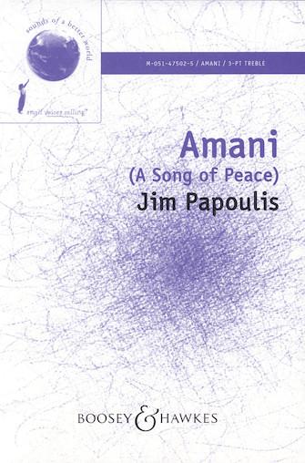 Amani (A Song of Peace) : 3-Part : Jim Papoulis : Jim Papoulis : Sheet Music : 48005167 : 073999051674