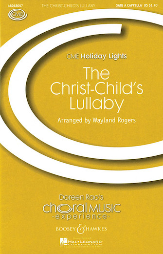 The Christ-Child's Lullaby : SATB : Wayland Rogers : Sheet Music : 48018057 : 073999180572 : 0634087355