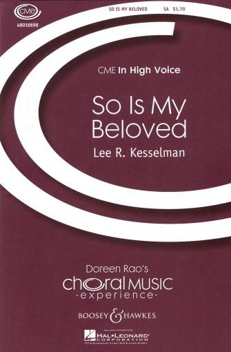 So Is My Beloved : SA : Lee Kesselman : Sheet Music : 48018698 : 073999763966