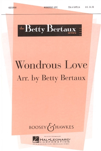 Wondrous Love : SSA : Betty Bertaux : Sheet Music : 48018909 : 073999909814