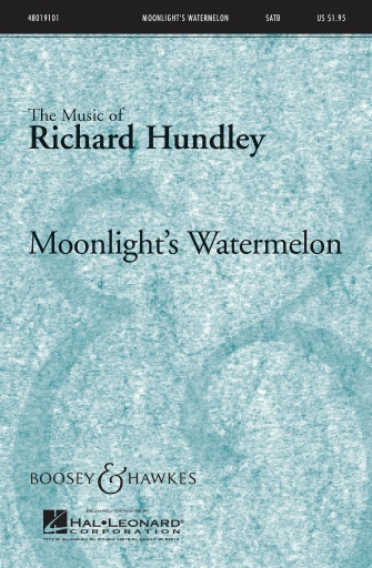Moonlight's Watermelon : SATB : Richard Hundley : Richard Hundley : Sheet Music : 48019101 : 884088028459