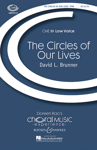 The Circles of Our Lives : TTBB : David L. Brunner : David L. Brunner : Sheet Music : 48019111 : 884088039240