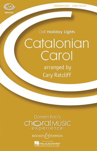 Catalonian Carol : SA : Cary Ratcliff : Songbook : 48019122 : 884088040093