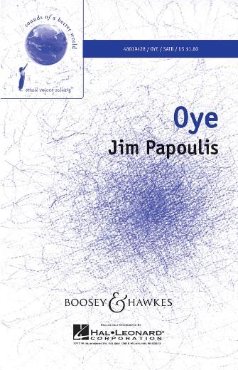 Oye : SATB : Jim Papoulis : Jim Papoulis : Sheet Music : 48019428 : 884088138929