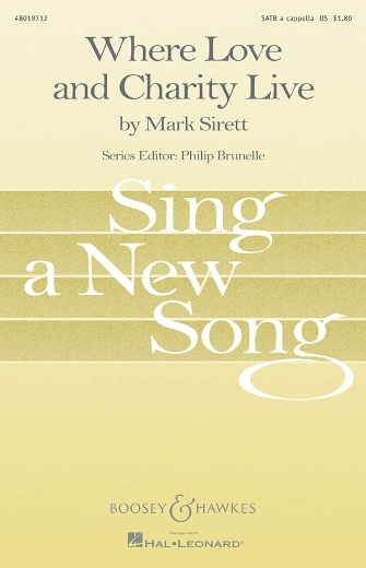 Where Love and Charity Live : SATB : Mark Sirett : Mark Sirett : Sheet Music : 48019712 : 884088216191