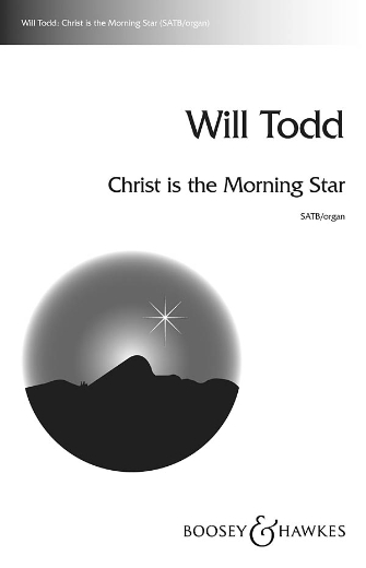 Christ Is the Morning Star : SATB : Will Todd : Will Todd : Sheet Music : 48019749 : 884088240547
