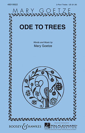 Ode to Trees : 2-Part : Mary GoetzeMary Goetze : Sheet Music : 48019922 : 884088284206