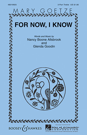 For Now, I Know : SSA : Mary Goetze : Sheet Music : 48019925 : 884088284237