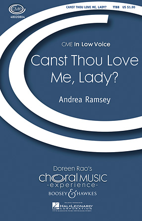 Canst Thou Love Me, Lady? : TTBB : Andrea Ramsey : Andrea Ramsey : Sheet Music : 48020804 : 884088395704