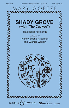 Shady Grove : SSA : Nancy Boone Allsbrook/Glenda Goodin : Sheet Music : 48020941 : 884088529369