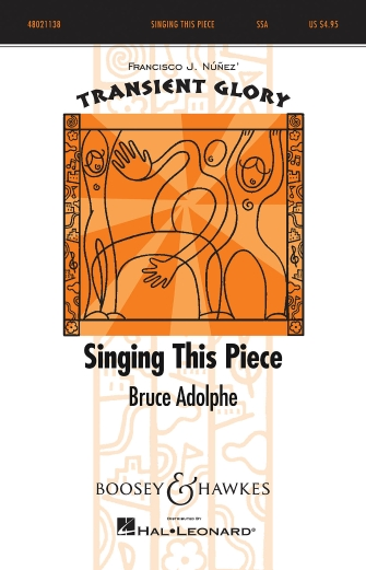 Singing This Piece : SSA : Bruce Adolphe : Bruce Adolphe : 48005106 : Sheet Music : 48021138 : 884088596347