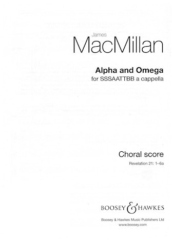 Alpha and Omega : SSSAATTBB : James MacMillan : James MacMillan : Sheet Music : 48021160 : 884088889272 : 0851627838