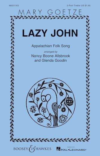 Lazy John : SA : Nancy Boone Allsbrook/Glenda Goodin : Sheet Music : 48021163 : 884088607494