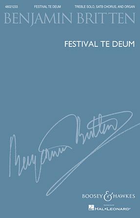 Festival Te Deum : SATB : Benjamin Britten : Benjamin Britten : Sheet Music : 48021233 : 884088642020 : 1458423530