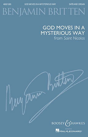 God moves in a mysterious way : SATB : Benjamin Britten : Benjamin Britten : Sheet Music : 48021285 : 884088658458 : 1458471594