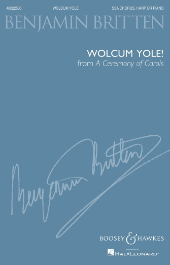 Wolcum Yole (from A Ceremony of Carols) : SSA : Benjamin Britten : Benjamin Britten : Sheet Music : 48022505 : 884088669829 : 1480309273