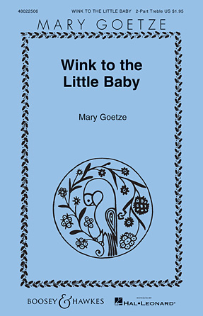Wink to the Little Baby : SA : Mary Goetze : Sheet Music : 48022506 : 884088670436