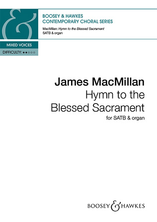 Hymn to the Blessed Sacrament : SATB : James MacMillan : James MacMillan : Sheet Music : 48022509 : 884088995867 : 0851627781