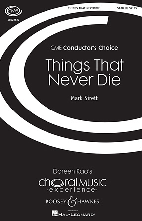 Things That Never Die : SATB : Mark Sirett : Mark Sirett : Sheet Music : 48022622 : 884088865467