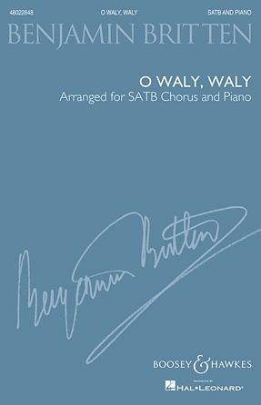 O Waly, Waly : SATB : Richard Walters : Benjamin Britten : Sheet Music : 48022848 : 884088906092 : 1480341622