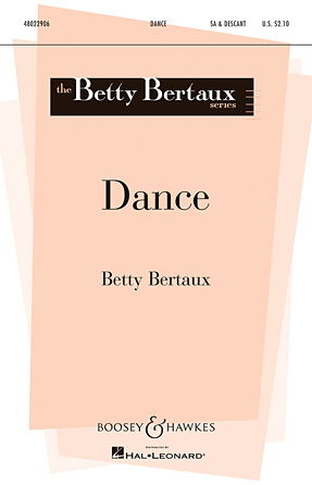 Dance : SA : Betty Bertaux : Betty Bertaux : Sheet Music : 48022906 : 884088917777
