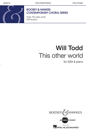 This Other World : SSA : Will Todd : Will Todd : Sheet Music : 48022919 : 888680032951 : 0851627293
