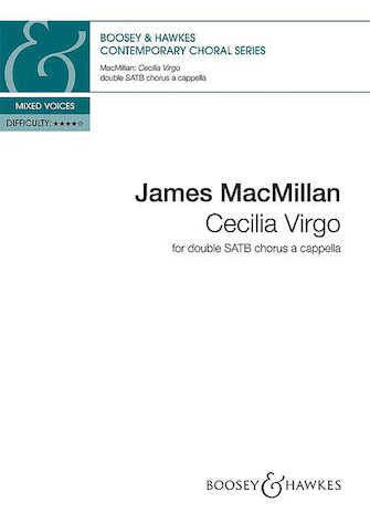 Cecilia Virgo : SSAATTBB : James MacMillan : James MacMillan : Sheet Music : 48022946 : 888680677749 : 0851628869