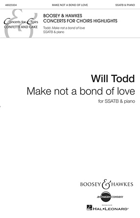Make Not a Bond of Love : SSATB : Will Todd : Will Todd : Sheet Music : 48023304 : 888680032968 : 1784540048