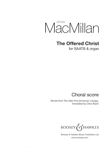 The Offered Christ : SAATB : James MacMillan : James MacMillan : Sheet Music : 48023437 : 888680056520 : 1784540242