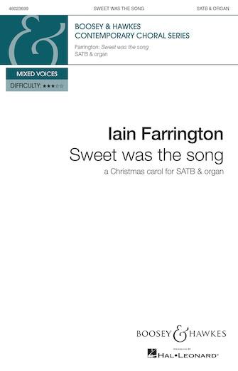 Sweet Was the Song : SATB : Iain Farrington : Iain Farrington : Sheet Music : 48023699 : 888680616915 : 1784541192