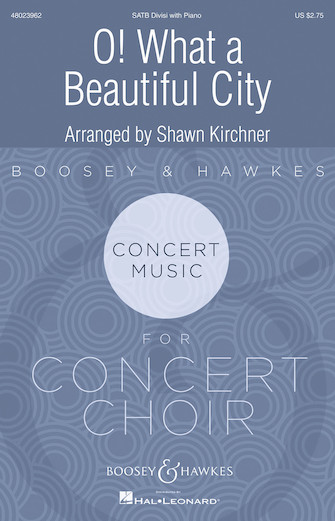 Oh, What A Beautiful City : SATB : Shawn Kirchner : Sheet Music : 48023962 : 888680657130