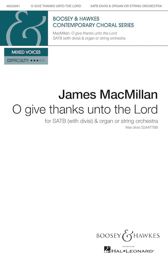 O Give Thanks Unto the Lord : SATB divisi : James MacMillan : James MacMillan : Sheet Music : 48023991 : 888680705190 : 1540000702
