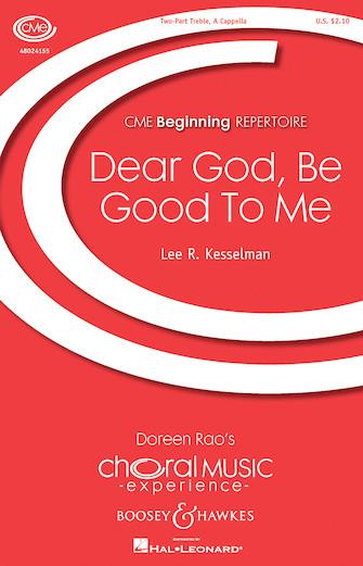 Dear God, Be Good to Me : SA : Lee Kesselman : Lee Kesselman : Sheet Music : 48024155 : 888680702311
