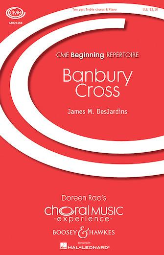 Banbury Cross : SA : James M. DesJardins : James M. DesJardins : Sheet Music : 48024158 : 888680702809