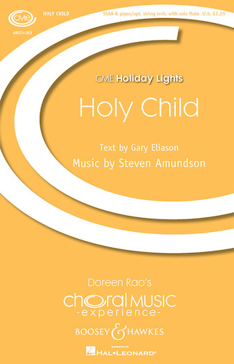 Holy Child : SSA : Steven Amundson : Steven Amundson : Sheet Music : 48024163 : 888680702977