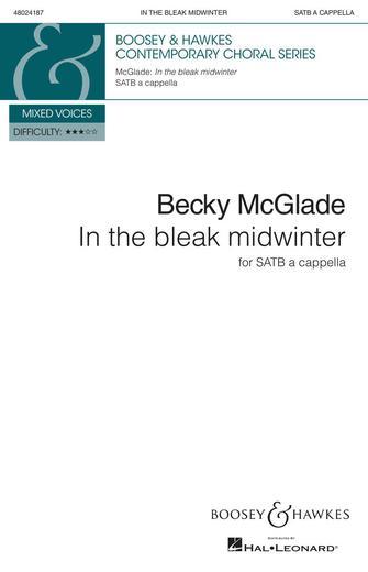 In the Bleak Midwinter : SATB : Becky McGlade : Sheet Music : 48024187 : 888680705176