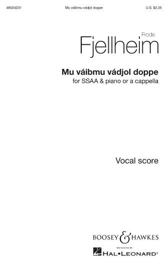 Mu Vaibmu Vadjol Doppe : SSAA : Frode Fjellheim : Frode Fjellheim : Sheet Music : 48024231 : 888680715915 : 154001228X