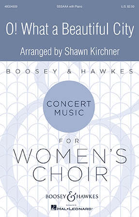 Oh, What A Beautiful City : SSAA : Shawn Kirchner : Sheet Music : 48024509 : 888680897260