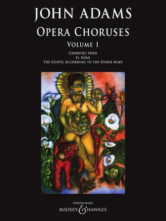 John Adams: Opera Choruses - Volume 1