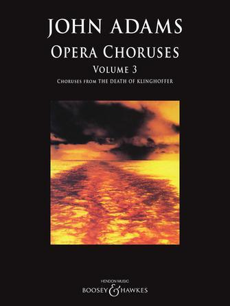 John Adams: Opera Choruses - Volume 3