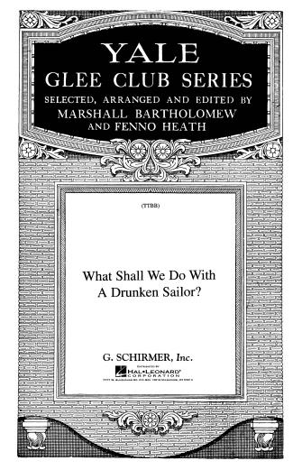 What Shall We Do With The Drunken Sailor? : TTBB : Marshall Bartholomew : Sheet Music : 50297600 : 073999976007