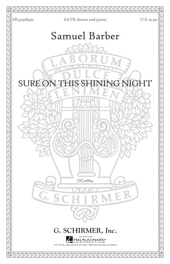 Sure on this shining night, Op. 13, No. 3 : SATB : Samuel Barber : Samuel Barber : Sheet Music : 50308930 : 073999089301 : 0793554810