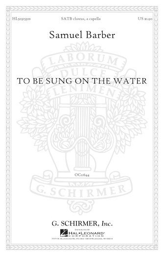 To Be Sung on the Water Op. 42, No. 2 : SATB : Samuel Barber : Samuel Barber : Sheet Music : 50315310 : 073999116908 : 1495056562