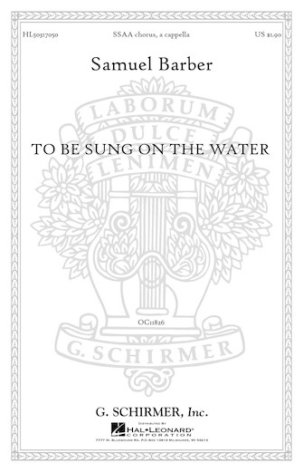 To Be Sung on the Water, Op. 42, No. 2 : SSAA : Samuel Barber : Samuel Barber : Sheet Music : 50317050 : 073999170504 : 1495060764
