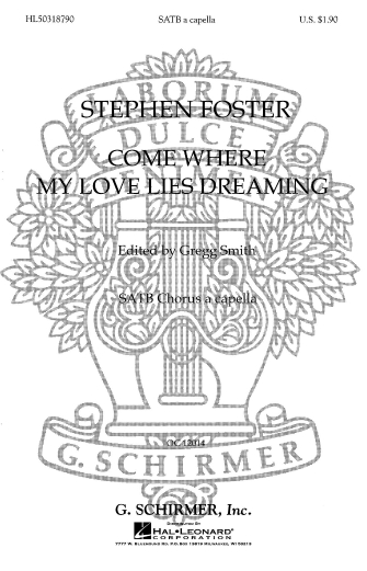 Come Where My Love Lies Dreaming : SATB divisi : Gregg Smith : Gregg Smith Singers : Sheet Music : 50318790 : 073999187908