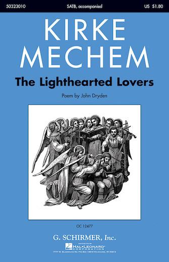 The Lighthearted Lovers : SATB : Kirke Mechem : Kirke Mechem : Sheet Music : 50323010 : 073999279313