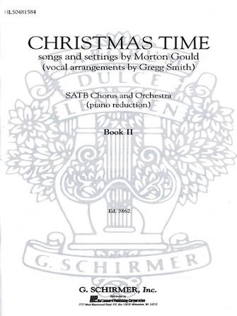 Christmas Time Book 2 : SATB : Gregg Smith : Gregg Smith Singers : Sheet Music : 50481584 : 073999815849 : 079351164X